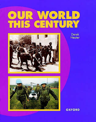 Our World This Century - Oxford History for GCSE (Paperback)