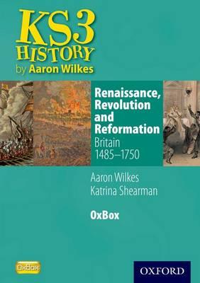 Renaissance, Revolution & Reformation: Britain 1485-1750 OxBox CD-ROM (CD-ROM)