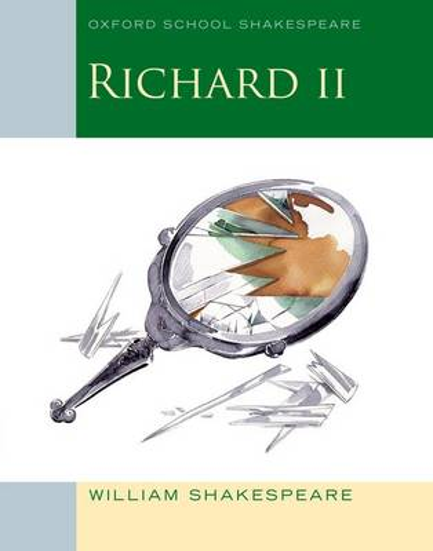 Oxford School Shakespeare: Richard II - Oxford School Shakespeare (Paperback)