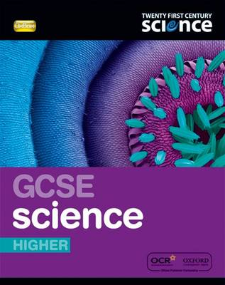 Twenty First Century Science: GCSE Science Higher Student Book - Twenty First Century Science (Paperback)