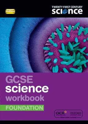 Twenty First Century Science: GCSE Science Foundation Workbook - Twenty First Century Science (Paperback)