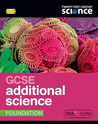 Twenty First Century Science: GCSE Additional Science Foundation Student Book - Twenty First Century Science (Paperback)