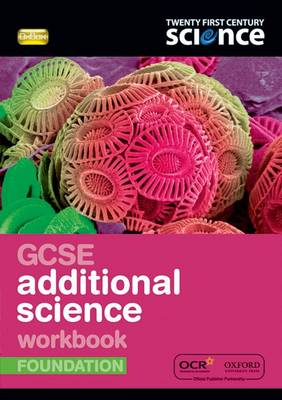 Twenty First Century Science: GCSE Additional Science Foundation Workbook - Twenty First Century Science (Paperback)