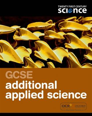 Twenty First Century Science: GCSE Additional Applied Science Student Book - Twenty First Century Science (Paperback)