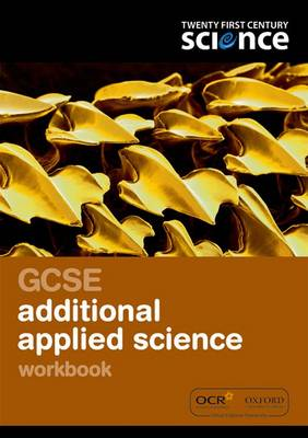 Twenty First Century Science: GCSE Applied Science Workbook - Twenty First Century Science (Paperback)