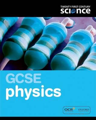Twenty First Century Science: GCSE Physics Student Book - Twenty First Century Science (Paperback)