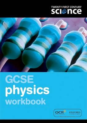 Twenty First Century Science: GCSE Physics Workbook - Twenty First Century Science (Paperback)
