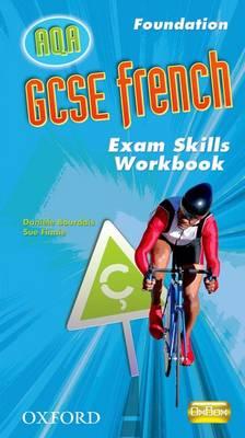 GCSE French for AQA: Foundation Exam Skills Workbook Pack