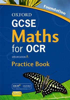 Oxford GCSE Maths for OCR Foundation Practice Book and CD-ROM: Specification A