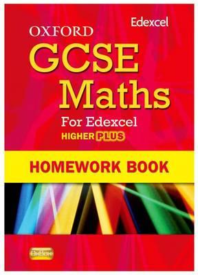 Oxford GCSE Maths for Edexcel: Homework Book Higher Plus (A*-B) (Paperback)