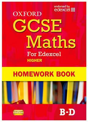 Oxford GCSE Maths for Edexcel: Homework Book Higher (B-D) (Paperback)