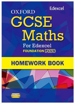 Oxford GCSE Maths for Edexcel: Homework Book Foundation Plus (C-E) (Paperback)