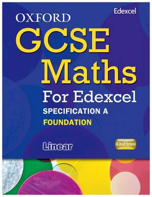Oxford GCSE Maths for Edexcel: Specification A Student Book Foundation (E-G) (Paperback)