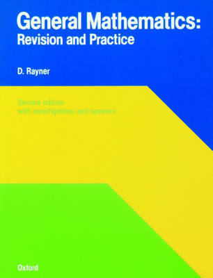 General Mathematics: Revision and Practice - Revision & Practice (Paperback)