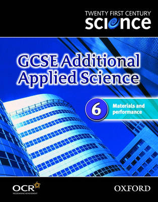 Twenty First Century Science: GCSE Additional Applied Science Module 6 Textbook: 6: Materials and Performance (Paperback)