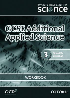 Twenty First Century Science: GCSE Additional Applied Science Module 3 Workbook (Paperback)