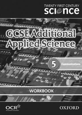 Twenty First Century Science: GCSE Additional Applied Science Module 5 Workbook (Paperback)