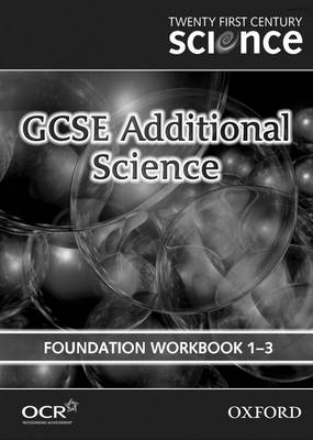 Twenty First Century Science: Foundation Level Workbook B4, C4, P4: GCSE Additional Science (Paperback)