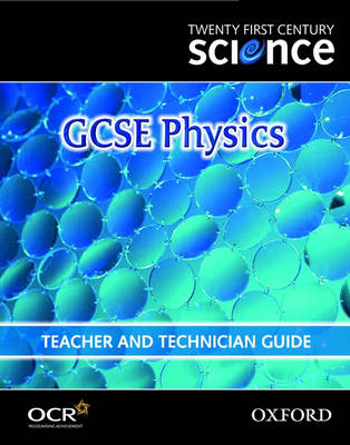 Twenty First Century Science: GCSE Physics: Module P7: Teacher and Technician Guide (Spiral bound)