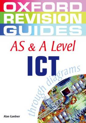 AS and A Level ICT - Oxford Revision Guides (Paperback)