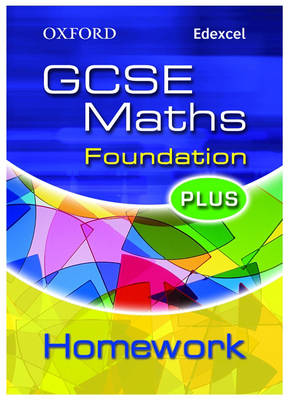Oxford GCSE Maths for Edexcel: Foundation Plus Homework Book (Paperback)