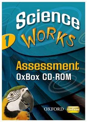 Science Works: 1: Assessment OxBox CD-ROM: 1 (CD-ROM)