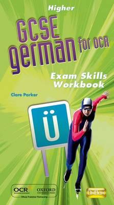 GCSE German for OCR Exam Skills Workbook Higher