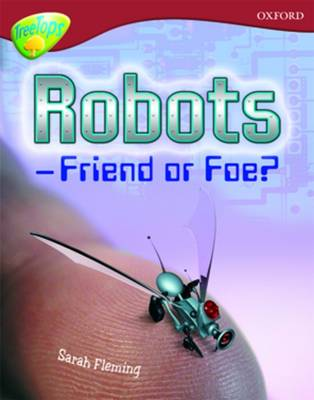 Oxford Reading Tree: Level 15: TreeTops Non-Fiction: Robot - Friend or Foe - Oxford Reading Tree (Paperback)