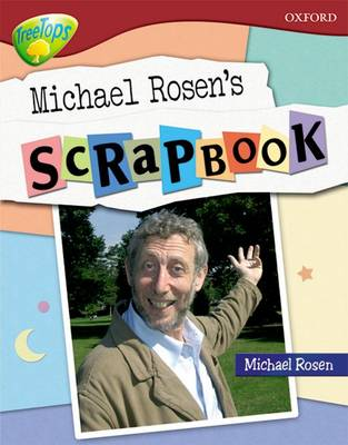 Oxford Reading Tree: Level 15: TreeTops Non-Fiction: Michael Rosen's Scrapbook - Oxford Reading Tree (Paperback)