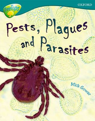Oxford Reading Tree: Level 16: TreeTops Non-Fiction: Pests, Plagues and Parasites - Oxford Reading Tree (Paperback)