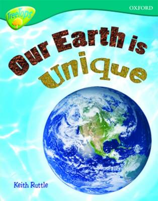 Oxford Reading Tree: Level 16: TreeTops Non-Fiction: Our Earth is Unique - Oxford Reading Tree (Paperback)