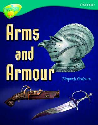 Oxford Reading Tree: Level 16: TreeTops Non-Fiction: Arms and Armour - Oxford Reading Tree (Paperback)