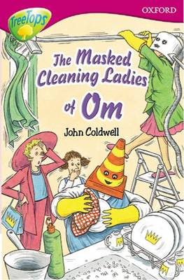 Oxford Reading Tree: Level 10: Treetops Stories: the Masked Cleaning Ladies of Om (Paperback)
