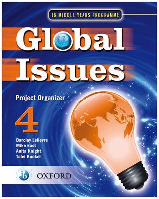 Global Issues: MYP Project Organizer 4: IB Middle Years Programme (Paperback)