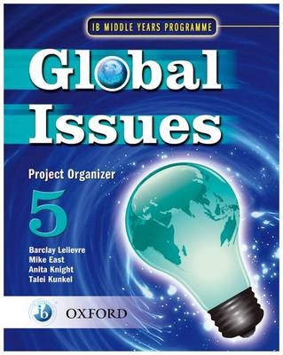 Global Issues: MYP Project Organizer 5: IB Middle Years Programme (Paperback)