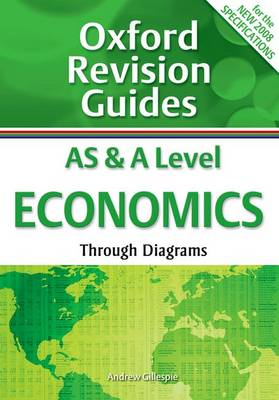AS and A Level Economics Through Diagrams: Oxford Revision Guides - Oxford Revision Guides (Paperback)