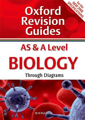 AS and A Level Biology Through Diagrams: Oxford Revision Guides - Oxford Revision Guides (Paperback)