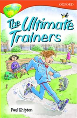 Oxford Reading Tree: Level 13: Treetops Stories: The Ultimate Trainers (Paperback)