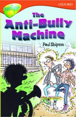 Oxford Reading Tree: Level 13: Treetops More Stories B: The Anti Bully-Machine (Paperback)