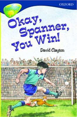 Oxford Reading Tree Level 14: Treetops: New Look Stories: Okay Spanner, You Win - Oxford Reading Tree (Paperback)