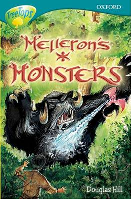 Oxford Reading Tree: Level 16: Treetops Stories: Melleron's Monsters (Paperback)