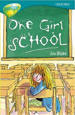 Oxford Reading Tree: Level 16: Treetops: More Stories a: One Girl School (Paperback)