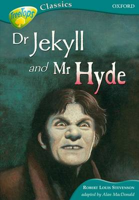 Oxford Reading Tree: Level 16B: Treetops Classics: Dr Jekyll and Mr Hyde (Paperback)