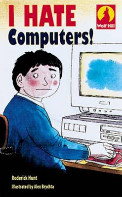 Wolf Hill: Level 1: I Hate Computers! (Paperback)