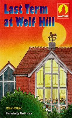 Wolf Hill: Last Term at Wolf Hill Level 5 (Paperback)