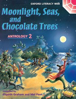 Oxford Literacy Web Anthology 2: Moonlight, Seas, and Chocolate Trees (Paperback)