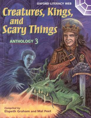 Creatures, Kings and Scary Things: Anthology - Oxford Literacy Web 3 (Paperback)