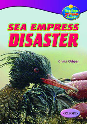 Oxford Reading Tree: Levels 10-12: Treetops True Stories: Sea Empress Disaster (Paperback)
