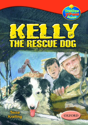 Oxford Reading Tree: Levels 13-14: Treetops True Stories: Kelly the Rescue Dog (Paperback)
