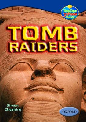 Oxford Reading Tree: Levels 13-14: Treetops True Stories: Tomb Raiders (Paperback)
